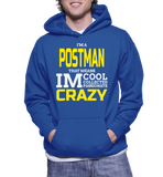 I'm A Postman That Means Im Cool Collected Passionate Crazy Hoodie