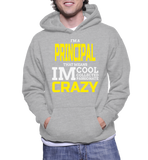 I'm A Principal That Mean IM Cool Collected Passionate Crazy Hoodie