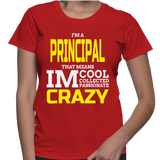 I'm A Principal That Mean IM Cool Collected Passionate Crazy T-Shirt