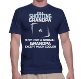 I'm A Shooting Grandpa Just Like A Normal Grandpa Except Much Cooler T-Shirt