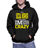 I'm A Social Worker That Means Im Cool Collected Passionate Crazy Hoodie