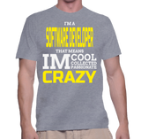 I'm A Software Developer That Means Im Cool Collected Passionate Crazy T-Shirt