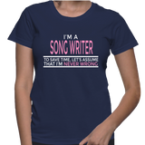 I'm A Song Writer To Save Time, Let's Assume That I'm Never Wrong T-Shirt