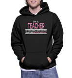 I'm A Teacher To Save Time, Let's Assume That I'm Never Wrong Hoodie