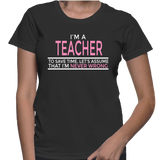 I'm A Teacher To Save Time, Let's Assume That I'm Never Wrong T-Shirt