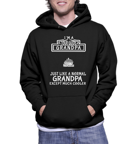 I'm A Tour Guide Grandpa Just Like A Normal Grandpa Except Much Cooler Hoodie