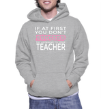 If At First You Don't Succeed Try Listening To Your Teacher Hoodie