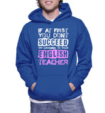 If At First You Dont Succeed Try Listening To Your English Teacher Hoodie