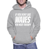 If You Dont Like Waves You Need Therapy Hoodie