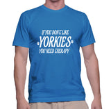 If You Don't Like Yorkies You Need Therapy T-Shirt