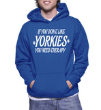 If You Don't Like Yorkies You Need Therapy Hoodie