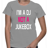 I'm A DJ Not A Jukebox T-Shirt