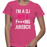 Im A Dj Not A F***ing Jukebox T-Shirt
