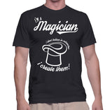 I'm A Magician I Dont Believe In Miracles I Create Them! T-Shirt