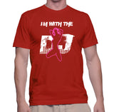 Im With The DJ T-Shirt