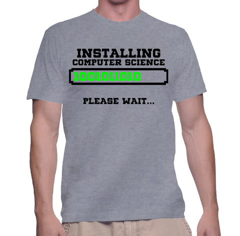 Installing Computer Science Please Wait T Shirt Shirt Skills