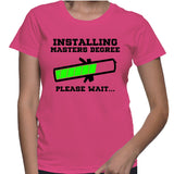 Installing Masters Degree Please Wait... T-Shirt