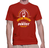 It Takes A Special Person To Be A Dentist T-Shirt