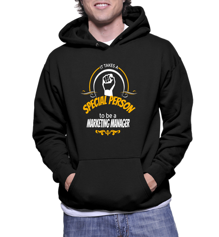 It Takes A Special Person To Be A Marketing Manager Hoodie