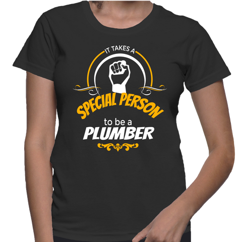 It Takes A Special Person To Be A Plumber T-Shirt