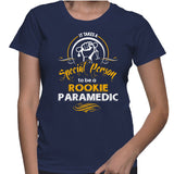 It Takes A Special Person To Be A Rookie Paramedic T-Shirt