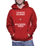 Just Another Beer Drinker With A Shooting Problem Hoodie