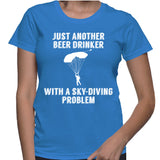 Just Another Beer Drinker With A Sky-Diving Problem T-Shirt