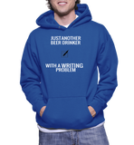 Just Another Beer Drinker With A Writing Problem Hoodie