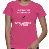 Just Another Beer Drinker With A Writing Problem T-Shirt