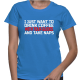 Just Want To Drink Coffee With Tour Guides And Take Naps T-Shirt
