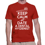 Keep Calm And Date A Dental Hygienist T-Shirt