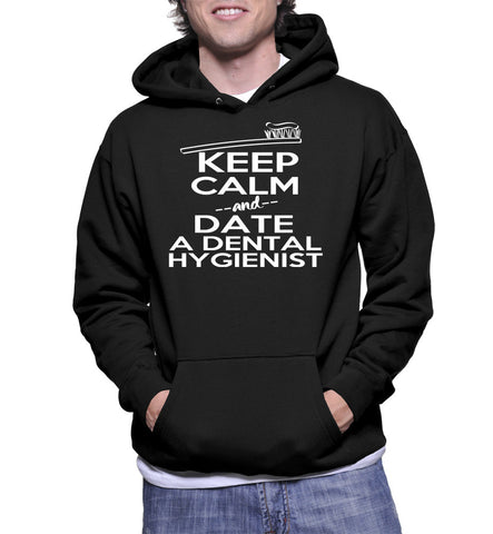 Keep Calm And Date A Dental Hygienist Hoodie