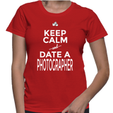 Keep Calm And Date A Photographer T-Shirt