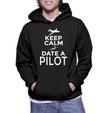 Keep Calm And Date A Pilot Hoodie