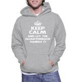 Keep Calm And Let The Quarterback Handle It Hoodie