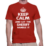 Keep Calm And Let The Sheriff Handle It T-Shirt
