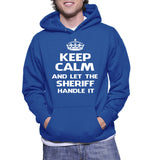 Keep Calm And Let The Sheriff Handle It Hoodie