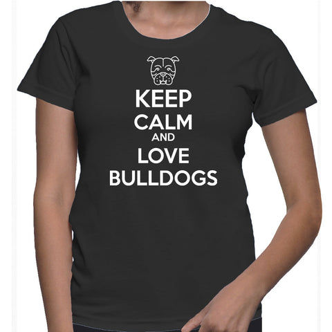 Keep Calm And Love Bulldogs T-Shirt