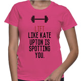 Lift Like Kate Upton Is Spotting You. T-Shirt
