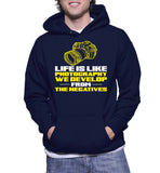 Life Is Like Photography We Develop From The Negatives Hoodie