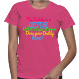 My Daddy Is A Actor What Super Power Does Your Daddy Have? T-Shirt