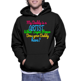 My Daddy Is A Artist What Super Power Does Your Daddy Have? Hoodie