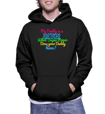 My Daddy Is A Bartender What Super Power Does Your Daddy Have? Hoodie