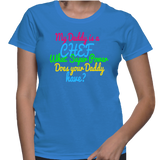 My Daddy Is A Chef What Super Power Does Your Daddy Have? T-Shirt