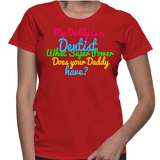 My Daddy Is A Dentist What Super Power Does Your Daddy Have? T-Shirt