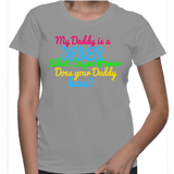 My Daddy Is A Driver What Super Power Does Your Daddy Have? T-Shirt