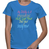 My Daddy Is A Paramedic What Super Power Does Your Daddy Have? T-Shirt