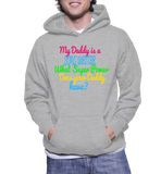 My Daddy Is A Song Writer What Super Power Does Your Daddy Have? Hoodie