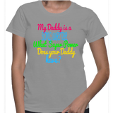My Daddy Is A Song Writer What Super Power Does Your Daddy Have? T-Shirt