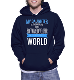My Daughter Is The World's Best Software Developer In The History Of World Hoodie